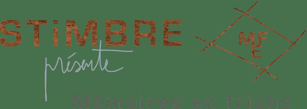 Stimbre présente : Mémoires en Friche